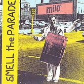 Smell the Parade by Milo