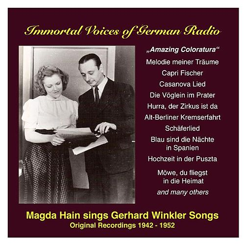 Amazing Coloratura: Magda Hain sings Gerhard Winkler Songs (1942-1952) by Magda Hain
