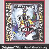 Prey for Rock & Roll - Original Theatrical Recording by Lovedog