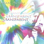 TransParent by Mark Austin