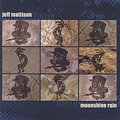 Moonshine Rain by Jeff Mattison