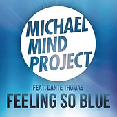 Feeling So Blue by Michael Mind Project
