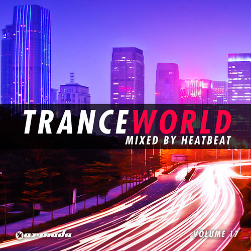 Trance World, Vol. 17 (Mixed By Heatbeat) by Various Artists