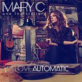 Love Automatic by Mary C and The Stellars