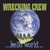 ...hello world... by The WRECKING CREW