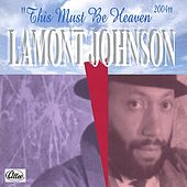 This Must Be Heaven - 2004 by LaMont Johnson
