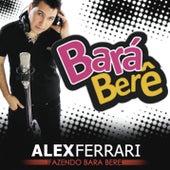 Bara Bara Bere Bere by Alex Ferrari