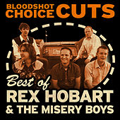 Choice Cuts: Best of Rex Hobart and the Misery Boys by Rex Hobart & the Misery Boys