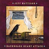 Backroads Heart Attack by Jeff Mattison