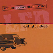 Beyond Decibel Recognition by Left for Dead