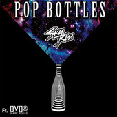Pop Bottles by Sky Blu