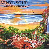 Chasing Yesterday by Vinyl Soup
