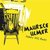 Daddy Still Rocks by Maurice Ulmer