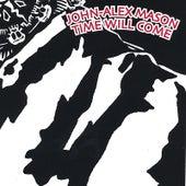 Time Will Come by John-Alex Mason