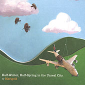 Half Winter, Half Spring in the Unreal City by Marigold