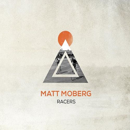 Racers by Matt Moberg