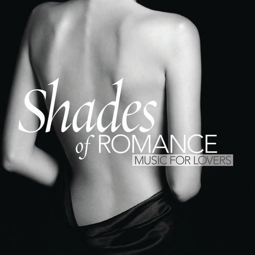 Shades Of Romance - Music For Lovers by Various Artists
