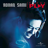 Press Play by Adnan Sami