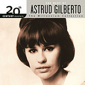 20th Century Masters: The Millennium... by Astrud Gilberto