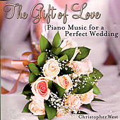 The Gift of Love: Wedding Piano by Christopher West