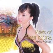 Walls Of Akendora von Keiko Matsui