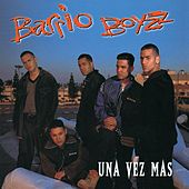 Una Vez Mas by The Barrio Boyzz