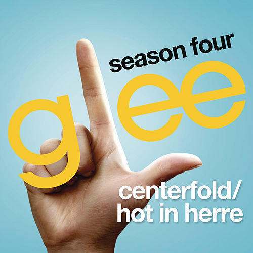 Centerfold / Hot In Herre (Glee Cast Version) by Glee Cast