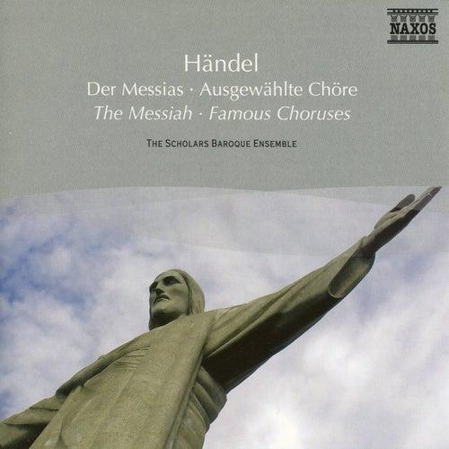 Handel: Messiah  - Famous Choruses by The Scholars Baroque Ensemble