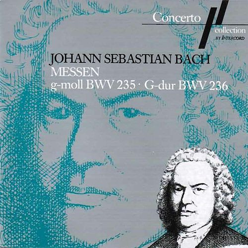 J. S. Bach: Messe G-Moll, BWV 235 & Messe G-Dur, BWV 236 by Various Artists