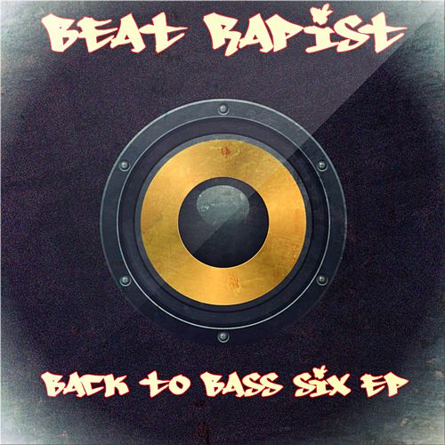 Back To Bass Six by Beat Rapist