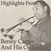 Highlights from Benny Carter & His Orchestra by Benny Carter