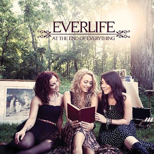 At the End of Everything by Everlife