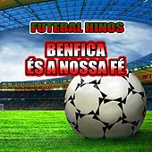 Benfica És a Nossa Fé - Hino do Benfica by The World-Band