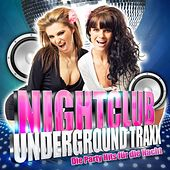 Nightclub Underground Traxx - Die Party Hits Für Die Nacht by Various Artists