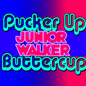 Pucker Up Buttercup: EP by Junior Walker