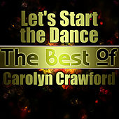 Let's Start the Dance - The Best of Carolyn Crawford by Carolyn Crawford