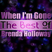 When I'm Gone - The Best of Brenda Holloway by Brenda Holloway