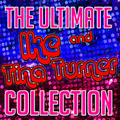 The Ultimate Ike & Tina Turner Collection by Ike and Tina Turner