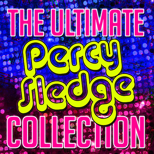 The Ultimate Percy Sledge Collection by Percy Sledge
