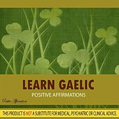 Learn Gaelic - Positive Affirmations by Positive Affirmations