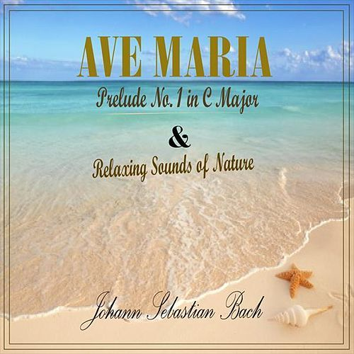 Ave Maria & Relaxing Sounds of Nature by Anastasi