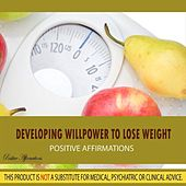 Developing Willpower to Lose Weight - Affirmations by Positive Affirmations