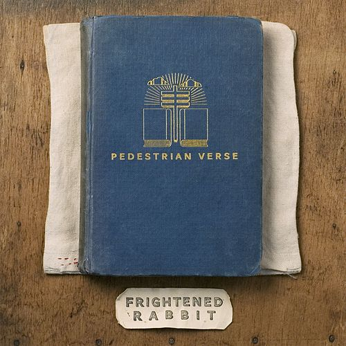 Pedestrian Verse by Frightened Rabbit