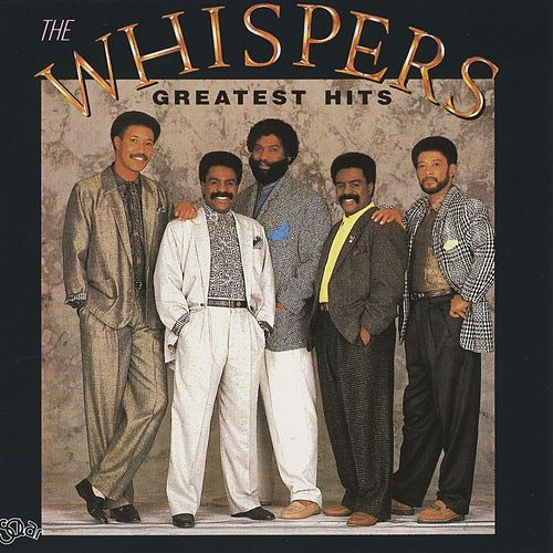 The Whispers: Greatest Hits by The Whispers