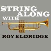 String Along With Roy Eldridge by Roy Eldridge