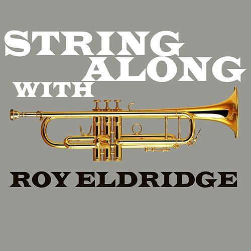 String Along With Roy Eldridge by Roy Eldridge