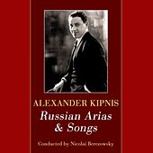 Russian Arias And Songs by Alexander Kipnis
