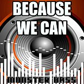 Because We Can - Monster Bass Tribute to Bon Jovi by Monster Bass