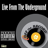 Live From The Underground - Single by Off the Record
