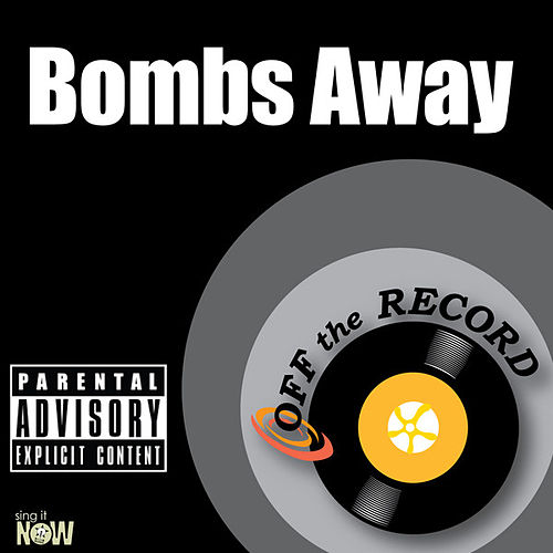 Bombs Away - Single by Off the Record